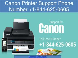 Canon Printer Support Phone Number  1-844-625-0605