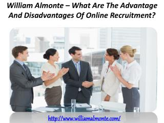 William Almonte – What Are The Advantage And Disadvantages Of Online Recruitment?