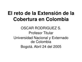 El reto de la Extensi n de la Cobertura en Colombia
