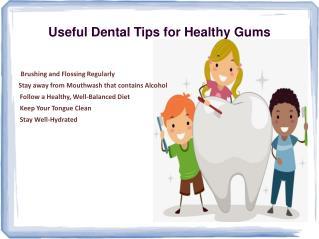 Useful Dental Tips for Healthy Gums