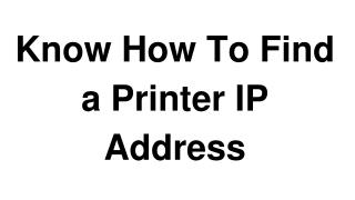 Know How To Find a Printer IP Address