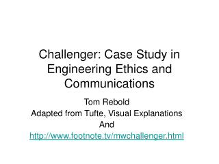 Challenger: Case Study in Engineering Ethics and Communications