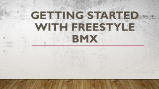 Getting Started with Freestyle BMX