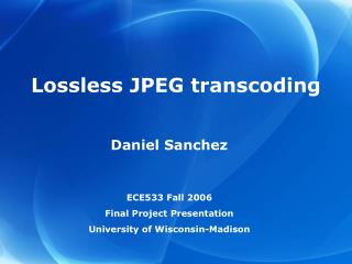 Lossless JPEG transcoding
