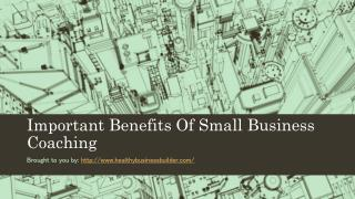 Important Benefits Of Small Business Coaching