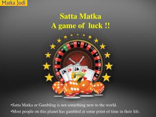 """Satta Matka""A game of  luck !!"