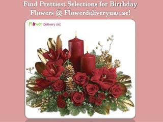 Find Prettiest Selections for Birthday Flowers @ Flowerdeliveryuae.ae!