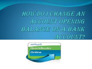 How do I change an account opening balance in QuickBooks Online