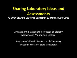Sharing Laboratory Ideas and Assessments ASBMB  Student Centered Education Conference July 2011