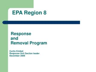 Response   and  Removal Program  Curtis Kimbel Response Unit Section leader December 2009