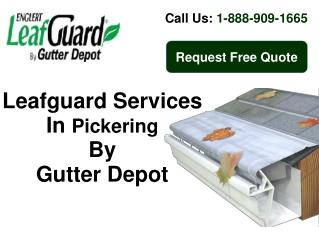 Leafguard Services In Pickering – By Gutter Depot