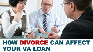 How Divorce Can Affect Your VA Loan