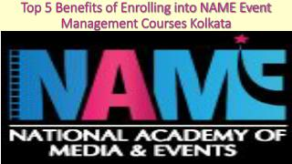 Top 5 Benefits of Enrolling into NAME Event Management Courses Kolkata