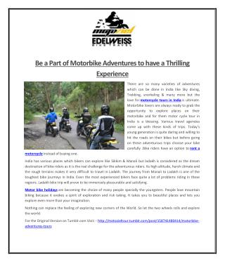 Be a Part of Motorbike Adventures to have a Thrilling Experience