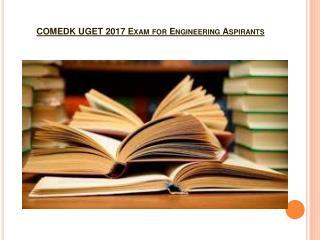 COMEDK UGET 2017 Exam for Engineering Aspirants