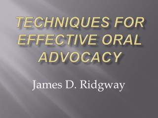 Techniques for Effective Oral Advocacy
