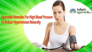 Ayurvedic Remedies For High Blood Pressure To Reduce Hypertension Naturally