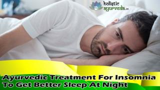 Ayurvedic Treatment For Insomnia To Get Better Sleep At Night