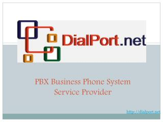 Dial Port – PBX Business Phone System Service Provider