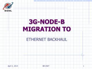 3G-NODE-B MIGRATION TO