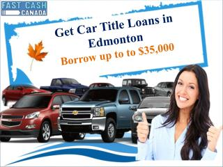 Get Car Title Loans in Edmonton