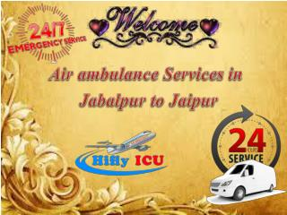 Hifly ICU Excellent Air Ambulance Services in Jabalpur to Jaipur