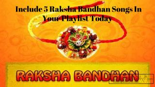 Include 5 Raksha Bandhan Songs in your Playlist today
