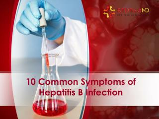 10 Common Symptoms Of Hepatitis B Infection