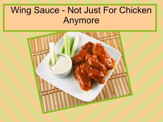 Wing sauce- not just for chicken anymore