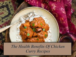 The Health Benefits Of Chicken Curry Recipes