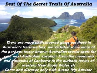Know Best Of The Secret Trails Of Australia with Aussie Trip Advisor