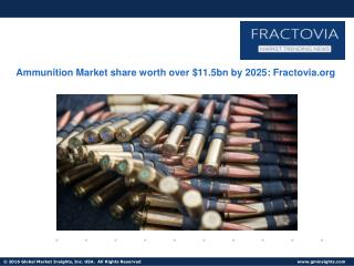 Ammunition Market in Defense applications to grow at over 2% CAGR up to 2025