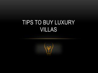 Tips To Buy Luxury Villas