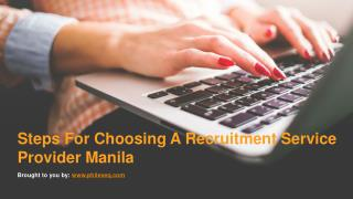 Steps For Choosing A Recruitment Service Provider Manila