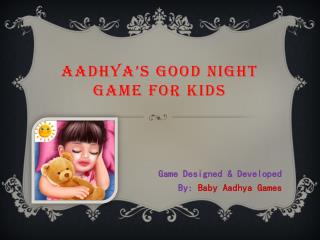 Aadhya's Good Night Game for Kids