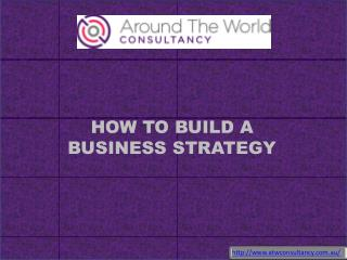 HOW TO BUILD A BUSINESS STRATEGY