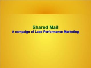 Shared Mail-A campaign of Lead Performance Marketing
