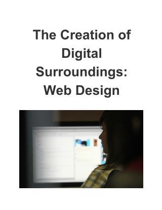 The Creation of Digital Surroundings Web Design
