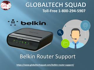 Belkin Support | GlobalTech Squad  | Toll Free 1-800-294-5907