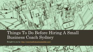 Things To Do Before Hiring A Small Business Coach Sydney