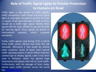 Role of Traffic Signal Lights to Provide Protection to Humans on Road