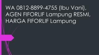 WA 0812-8899-4755 (Ibu Vani), AGEN FIFORLIF Lampung RESMI, HARGA FIFORLIF Lampung