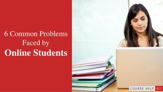 The Top 6 Challenges Facing By Online Students