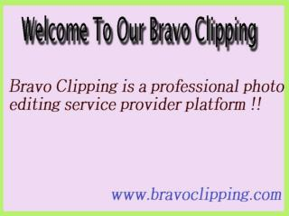 Top Image Editing Slideshow | Bravo Clipping Company