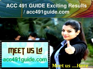 ACC 491 GUIDE Exciting Results / acc491guide.com