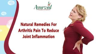 Natural Remedies For Arthritis Pain To Reduce Joint Inflammation