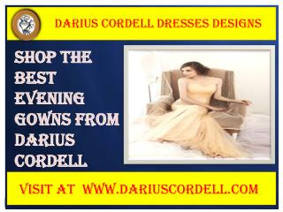 Buy formal dresses at huge discounts from Darius Cordell