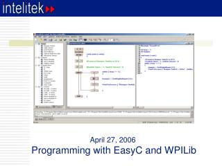 April 27, 2006  Programming with EasyC and WPILib
