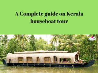 A COMPLETE GUIDE ON KERALA HOUSEBOAT TOUR