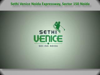 Luxurious Sethi Venice flats creating lifestyle